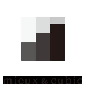 【公式】mieux&cubic|ミューアンドキュービック